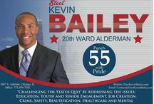 Elect Kevin M. Bailey for 20th Ward Alderman / Kevin Bailey for 20th Ward Alderman http://www.electkevinbailey.com/  CAMPAIGN OFFICE 5047 S. Ashland Avenue Chicago, Illinois, 60637  (773) 559-7582 / by Michele Brock