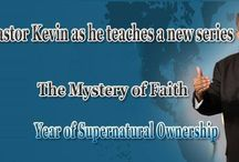The Mystery of Faith / Year of Supernatural Ownership- The Mystery of Faith