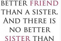 Sisters - Family / Anything to do with family...