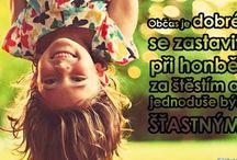 2. krok /  Buď šťastný. Pozitívne myslenie je základom všetkého.  Byť šťastný je predsa tak jednoduché. :)