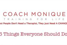 Coach Monique - Training for Life / Easy To Learn, Easy To Use and Immediately Relevant Techniques, Tools and Solutions For Those Who Want Change!