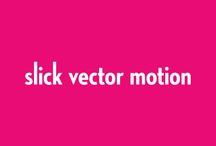 11 slick vector motion