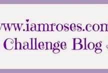 Challenge - I Am Roses