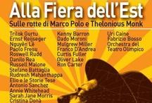 """2012 artists / 4-12 may 2012 > """"Alla Fiera dell'Est: sulle rotte di Marco Polo e Thelonious Monk"""" > www.vicenzajazz.org"""
