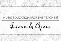 Learn & Grow - Music Education {For the Teacher} / Always learning, always improving.