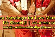 Best Astrologer for Love Marriage / If you are facing problem in your love Marriage ? Contact our Best Astrologer for Love Marriage Rk Shastri ji  Contact us ☎ +91-8198811500 or info@vashikaranforallproblems.com