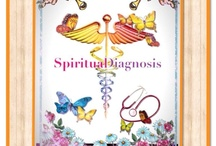 Spiritual Diagnosis / Looking at the spiritual reason for various health issues.