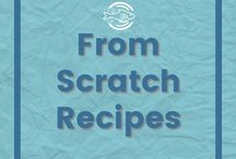 From Scratch Recipes / My favorite scratch recipes - both healthy and sweet! | Easy scratch recipes to save you money!