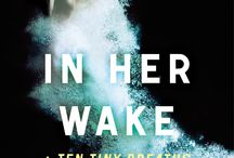 In Her Wake / The Ten Tiny Breaths Prequel novella, coming Sept 1st, 2014