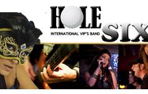 Hole Six International VIP's BAND