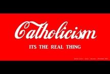 Catholicism  / by Katrina