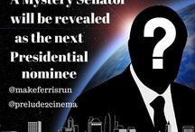 "Election 2020 / Our Fictional Candidate Senator Nicholas J. Ferris from movie series ""de la Oscuridad"""