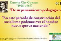 """Pensamiento pedagógico del Che / Expresiones relacionadas al pensamiento pedagógico del Che, retomadas del libro """"Del pensamiento pedagógico de Ernesto Che Guevara"""" de la autora cubana Lidia Turner Martí."""