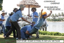 """""""Corporate Cadence"""" Team Building Events / Exciting Fun Corporate & Executive team building adventures and fun empowering events at Hoi an & Dalat, Vietnam. / by Speaker &  Presenter Kerre Burley"""
