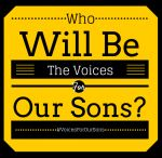 Voices of Our Sons / by And Starring as Herself