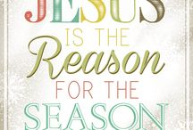 Reason for the Season / Christmas, with focus on why we celebrate