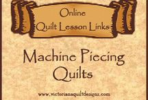 Machine Piecing Quilts Online Lessons & Tutorials / Online Quilt Lessons - Tips and how-tos about Machine Piecing Your Quilt, Machine Sewing Basics, Quick Piecing Methods & Tricks and Paper/Foundation Piecing More links can also be found here: http://www.victorianaquiltdesigns.net/MachinePiecing.htm / by Victoriana Quilt Designs