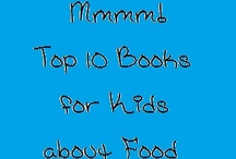 Kid's Books: Food / Encourage your kids to enjoy mealtime, eat healthy and try new dishes with these great books about food!