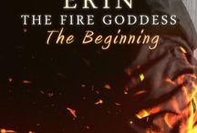 Erin the Fire Goddess / Book 1: The Beginning Book 2: Betrayal Book 3: Torment Book 3.5: Jo's Story Book 4: Changes Book 5: Ripples