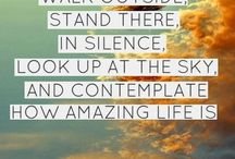 Life is BEAUTIFUL  / Short quotes and reminders of how truly amazing this life is!