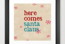 Here Comes Santa Claus / by Juliemarg