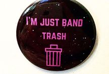 I am band trash
