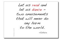 """{ballet books and films} / """"Let us read and let us dance - two amusements that will never do any harm to the world."""" ~Voltaire"""