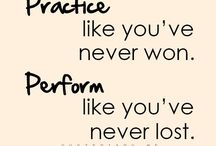 Practice like you�019ve never won. Perform like you�019ve never lost.