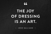 Fashion say what?! / Style quotes to live by.