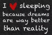 Dream Big / Quotes to celebrate sleep and inspire big dreams.