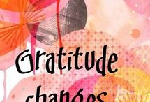 Gratitude ...  / Messages, mantras, and more all full of gratitude! <3
