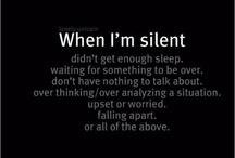 When I'm quiet