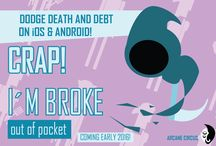 Crap! I'm Broke: Out of Pocket / A fast-paced, hectic, money-making frenzy. Pay bills to avoid eviction....and keep starvation at bay! Coming to iOS and Android in 2016!