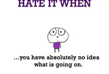 Don't you hate it when...