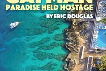 Return to Cayman: Paradise Held Hostage / Scenes around Grand Cayman from the novel Return to Cayman: Paradise Held Hostage.