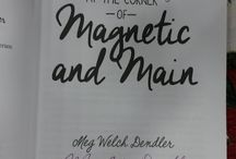 """At the Corner of Magnetic and Main / All about the book """"At the Corner of Magnetic and Main"""" by Meg Welch Dendler & the city of Eureka Springs, AR, where it is set."""