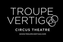 Troupe Vertigo / by CIRQUE SCHOOL