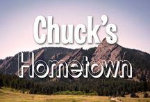 Chuck's Hometown / Although Chuck is a person of the Earth, he calls Boulder, CO home. Our casa es su casa!
