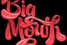 Bigmouth strikes again / non aprite quella bocca! / by Francesca Patanè