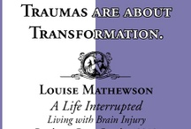 Traumatic Brain Injury (TBI)  / by Louise Mathewson - Award Winning Author & Poet and TBI-PTSD survivor advocate