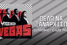 New promo song... Vegas – Θέλω Να Ξαναρχίσω [djMaker club mix]