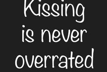 KISSING IS NEVER OVERATED