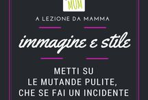 A lezioni da Mamma! / Le frasi più usate dalle mamme (di tutto il mondo è;-)) e che purtroppo ripetiamo anche noi! #lezionidamamma