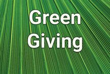 Green Giving / Changing the concept of gift giving. Buy smart or give the gift of time or an experience. Things are just things.