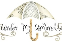 Under my Umbrella / The most useful of items, often not even thought about! / by Jennette Scott