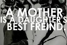 Mothers Daughter Days / by Catherine Groene