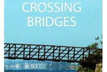 Crossing Bridges / bridges in many shapes and forms. / by Patti Brown
