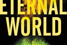 The Eternal World / If you could live forever, what would you die for? / by Chris Farnsworth