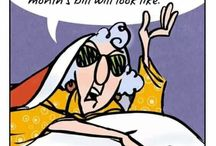 Maxine Cracks Me Up / Maxine in all her glory! She speaks her mind, like it or not! Did you know Maxine is written by a man? Go figure!