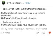 hufflepuff and slytherin